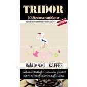 Bald Mama Mami Kaffee 70 % entcoffeinierter Kaffee Schwangerschaft